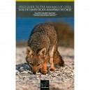 GUIA DE CAMPO DE LOS MAMIFEROS DE CHILE. FIELDGUIDE TO THE MAMMALS OF CHILE
